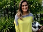 Conheça Kelly Costa, a nova musa do esporte da RBS TV Eduardo Deconto/Globoesporte.com