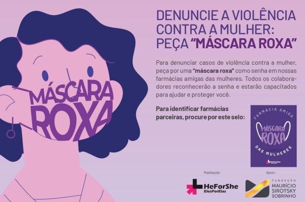 Máscara roxa: campanha permite que mulheres denunciem em farmácias casos de violência Comitê Gaúcho Impulsor Eles por Elas / He for She/Divulgação