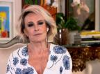 """Ana Maria Braga fala sobre futuro de Louro José no """"Mais Você"""" Reprodução / Globoplay/Globoplay"""